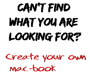 Can't find  what you are  looking for? Create your own  mac-book