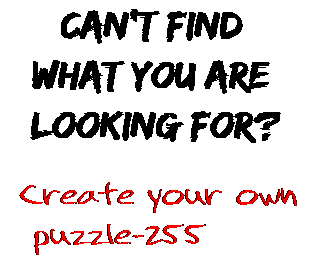 Can't find  what you are  looking for? Create your own  puzzle-255