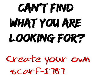 Can't find  what you are  looking for? Create your own  scarf-1787