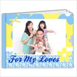 For my loves - 7x5 Photo Book (20 pages)