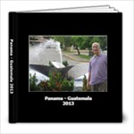 Panama/Guatemala 2013 - 8x8 Photo Book (20 pages)