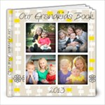 Grandkids Book 2013 - 8x8 Photo Book (20 pages)