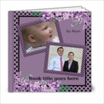 My lilac Picture book 6x6  (39 pages) - 6x6 Photo Book (20 pages)