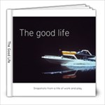 The Good Life - 8x8 Photo Book (20 pages)