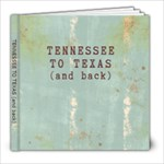 TN to TX (and back) - 8x8 Photo Book (20 pages)