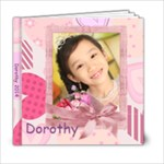 Jun14 Dorothy - 6x6 Photo Book (20 pages)