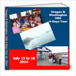 Oregon/Washington USA       July 15-18, 2014 - 8x8 Photo Book (20 pages)