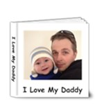 I love my daddy book - 4x4 Deluxe Photo Book (20 pages)