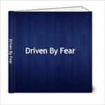 Driven By Fear - 6x6 Photo Book (20 pages)
