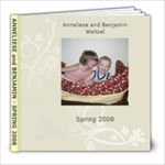 Spring 2008 Anneliese and Benjamin - 8x8 Photo Book (30 pages)