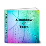 A Rainbow of tears - 4x4 Deluxe Photo Book (20 pages)
