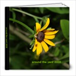 photos from around the yard - 8x8 Photo Book (30 pages)