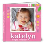 katelyn scrapbook final - 8x8 Photo Book (20 pages)