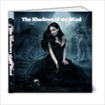 The Shadows of My Mind - 6x6 Photo Book (20 pages)