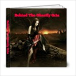 Behind The Ghastly Grin - 6x6 Photo Book (20 pages)