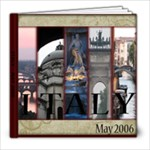 Italy May 2006 - 8x8 Photo Book (20 pages)