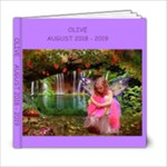 OLIVE    AUGUST 2018 - 2019 - 6x6 Photo Book (20 pages)