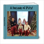 A Decade of PJ s! - 6x6 Photo Book (20 pages)