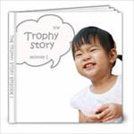 THE_TROPHY_STORY_New - 8x8 Photo Book (20 pages)