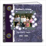Mother s Group - First 3 years - 8x8 Photo Book (20 pages)