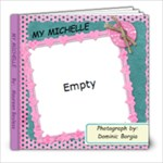 My Michelle - 8x8 Photo Book (20 pages)