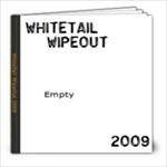 WhiteTail WipeOut 2009 - 8x8 Photo Book (20 pages)