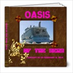 OASIS OF THE SEAS - 8x8 Photo Book (30 pages)