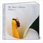 My Flower Collection - Voume 2 - 8x8 Photo Book (20 pages)