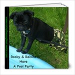 Edited by Joanie Rocky & Raisins Have A Pool Party March 2010 - 8x8 Photo Book (20 pages)