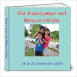 Kuala Lumpur and Malacca Holiday - 8x8 Photo Book (30 pages)