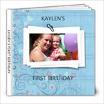 KAYLEN 1ST BIRTHDAY - 8x8 Photo Book (30 pages)