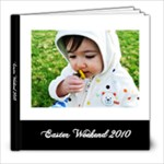 Easter Weekend 2010 book - 8x8 Photo Book (20 pages)