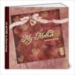 My Mother 30 Revised - 8x8 Photo Book (30 pages)