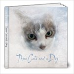 Three Cats and a Dog - 8x8 Photo Book (20 pages)