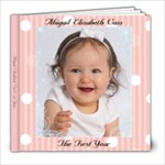 Abby s First Year - 8x8 Photo Book (39 pages)
