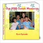 Our 2010 sweet memories - First Episode - 8x8 Photo Book (39 pages)