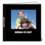 Indiana or Bust - 8x8 Photo Book (39 pages)