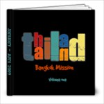 Mission to Thailand- MTC - 8x8 Photo Book (60 pages)