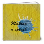 Making a splash!!! - 8x8 Photo Book (20 pages)