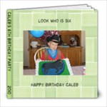 Caleb s 6th Birthday Book - 8x8 Photo Book (39 pages)
