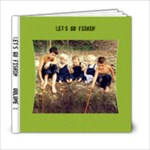 Let s Go Fishin  - 6x6 Photo Book (20 pages)