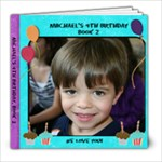 Michael s 4th Birthday, Book #2! - 8x8 Photo Book (39 pages)