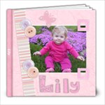 Revised Lily Book - 8x8 Photo Book (39 pages)