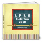 LFLS Field Trip 2010 - 8x8 Photo Book (20 pages)