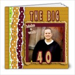 the big 40 book-birthday - 8x8 Photo Book (30 pages)