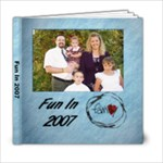 Fun in 2007 - 6x6 Photo Book (20 pages)