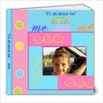 Ava  It s all about me  - 8x8 Photo Book (20 pages)