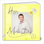 Happy Mothers Day 8 x 8 20 page album - 8x8 Photo Book (20 pages)