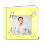 Happy Mothers Day 6 x 6 deluxe 20 page album - 6x6 Deluxe Photo Book (20 pages)