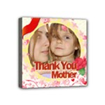 thank you mother - Mini Canvas 4  x 4  (Stretched)